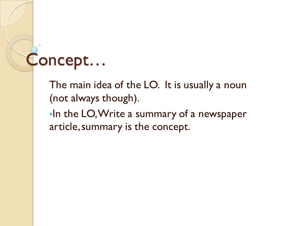 Skill… Skill is the verb in the LO.In the previous example, write is the skill.