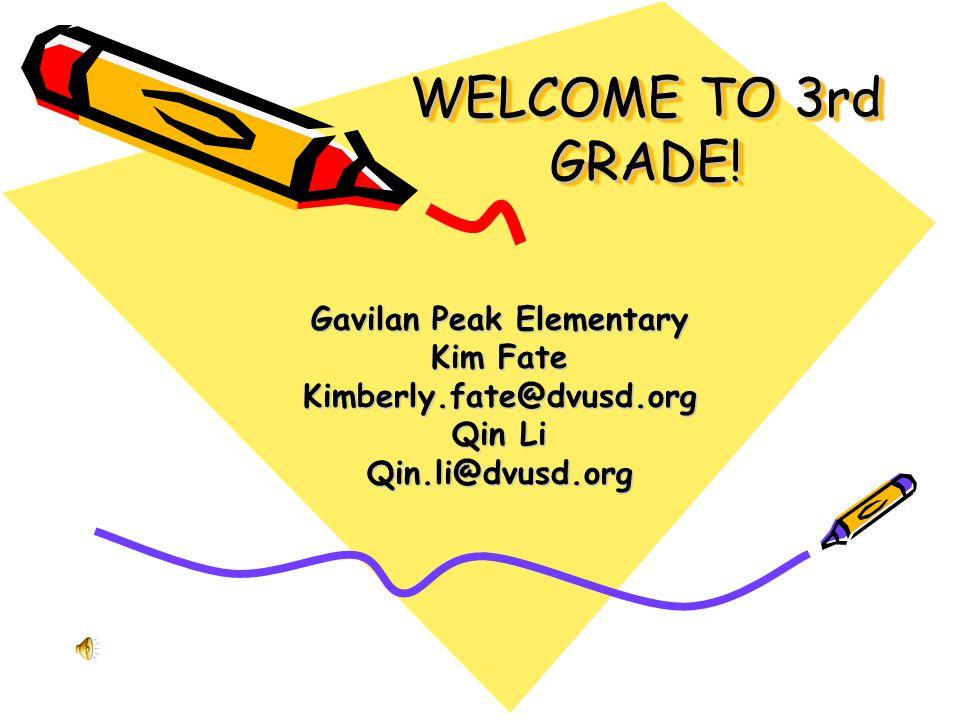 WELCOME TO 3rd GRADE! Gavilan Peak Elementary Kim Fate Kimberly.fate@dvusd.org Qin Li Qin.li@dvusd.org