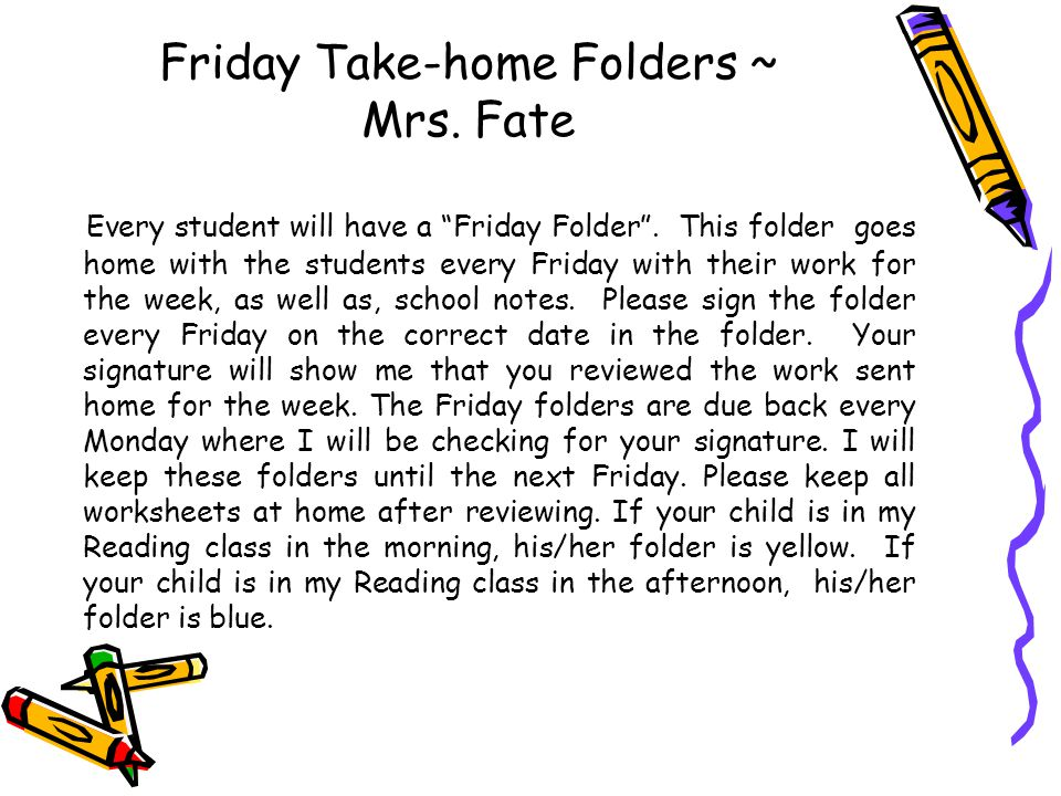 """Friday Take-home Folders ~ Mrs. Fate Every student will have a """"Friday Folder"""". This folder goes home with the students every Friday with their work f"""