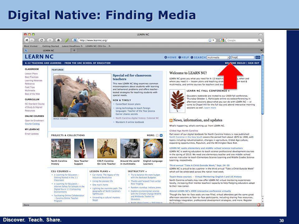 Discover. Teach. Share. Digital Native: Finding Media 30