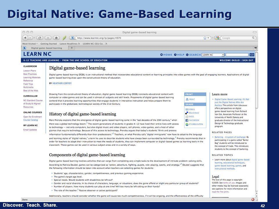 Discover. Teach. Share. Digital Native: Game-Based Learning 42