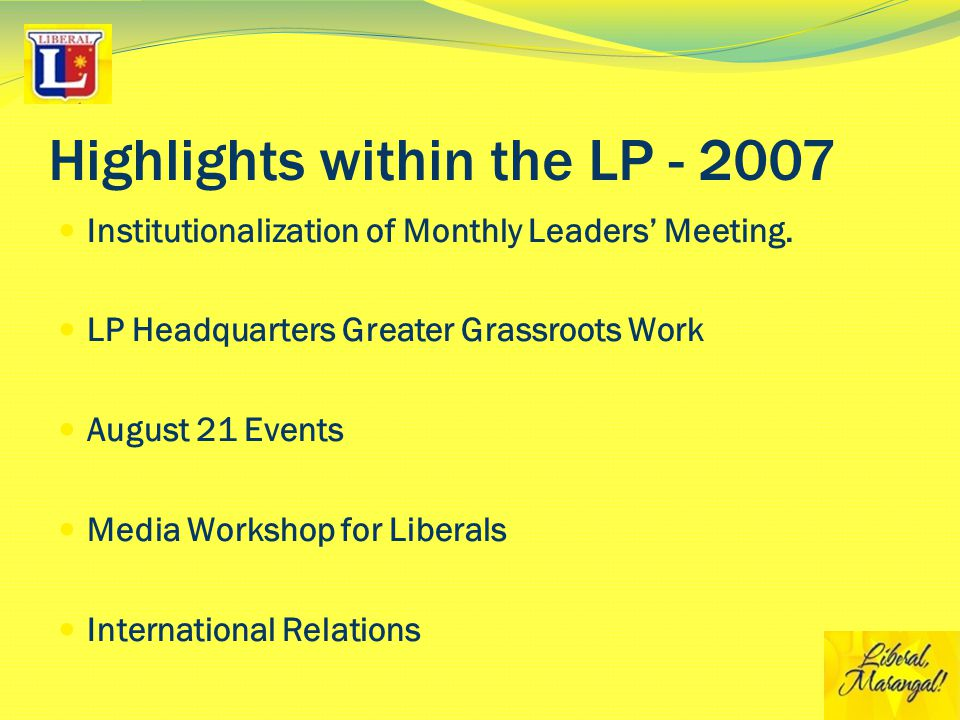 Highlights within the LP - 2007 Institutionalization of Monthly Leaders' Meeting.