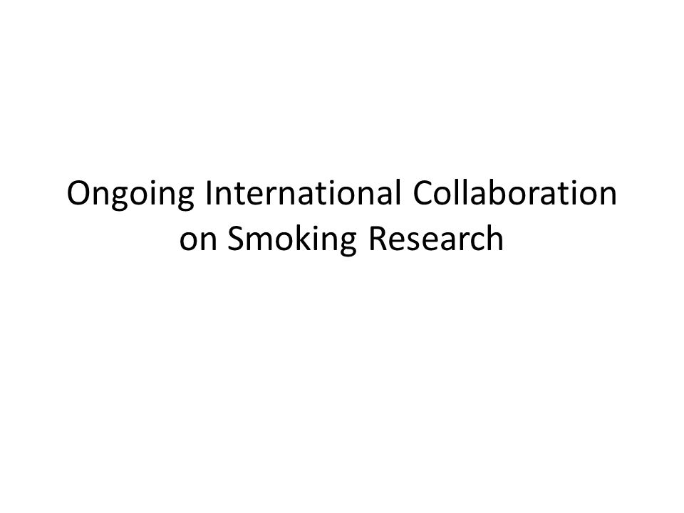 Ongoing International Collaboration on Smoking Research