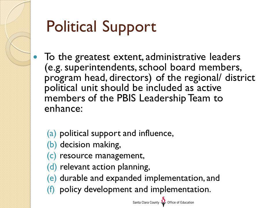 Political Support To the greatest extent, administrative leaders (e.g.