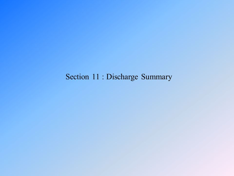 Section 11 : Discharge Summary