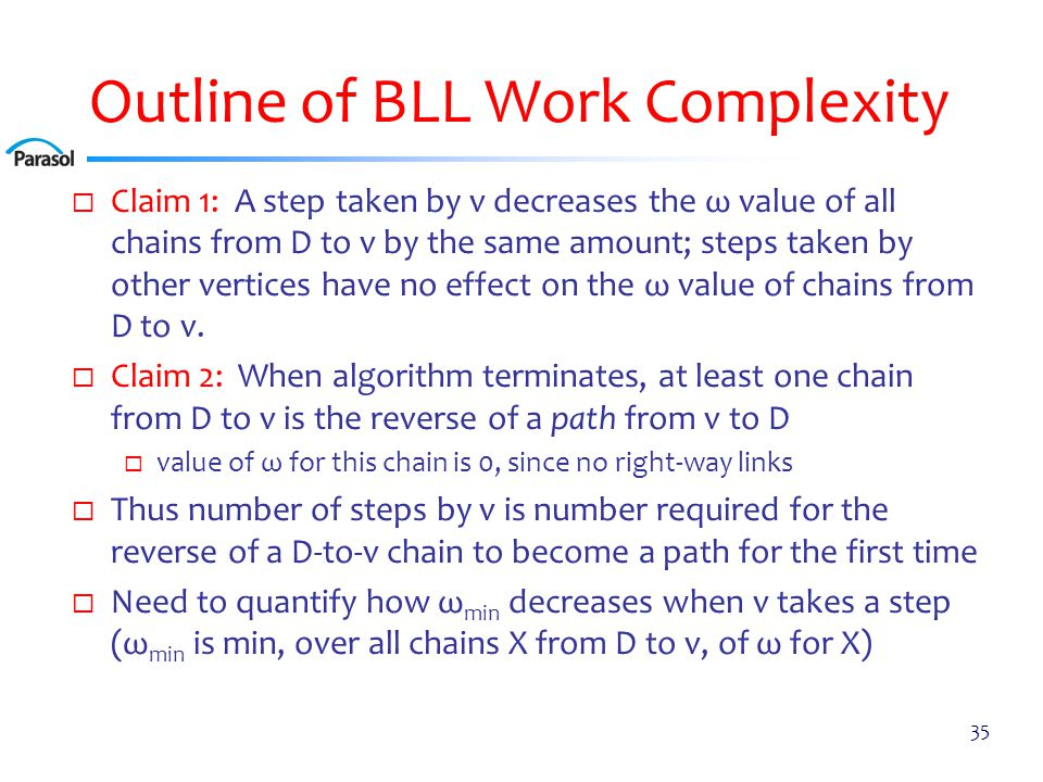Outline of BLL Work Complexity  Claim 1: A step taken by v decreases the ω value of all chains from D to v by the same amount; steps taken by other vertices have no effect on the ω value of chains from D to v.