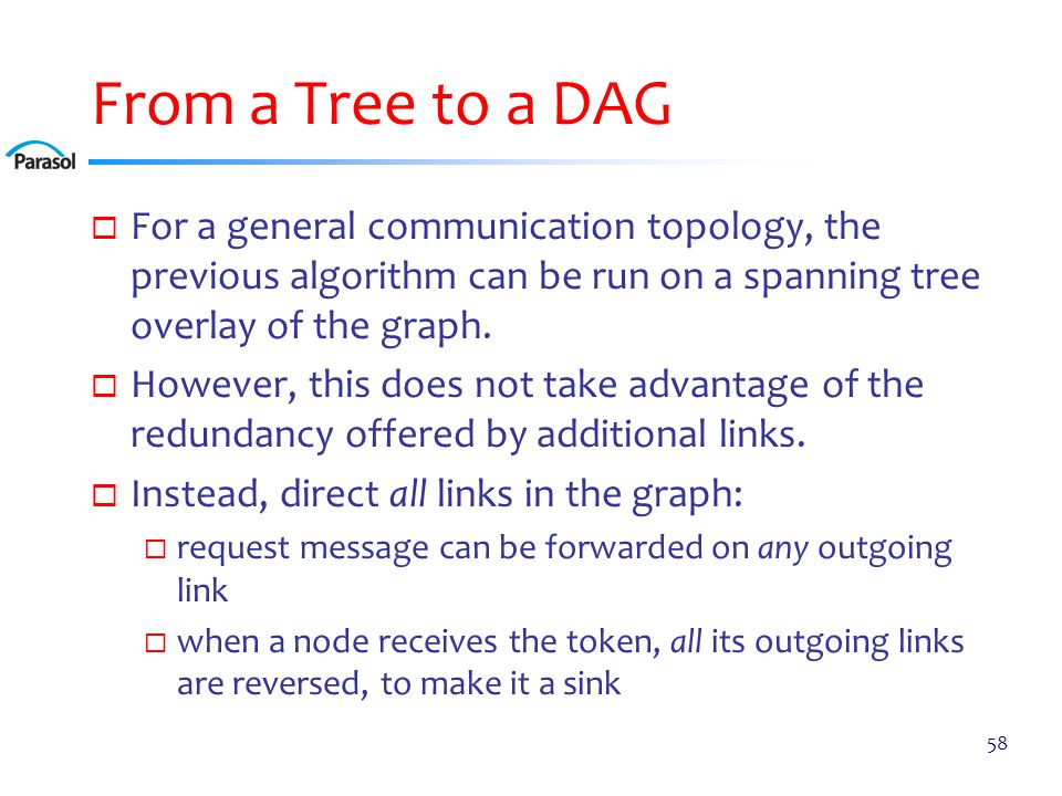 From a Tree to a DAG  For a general communication topology, the previous algorithm can be run on a spanning tree overlay of the graph.  However, thi
