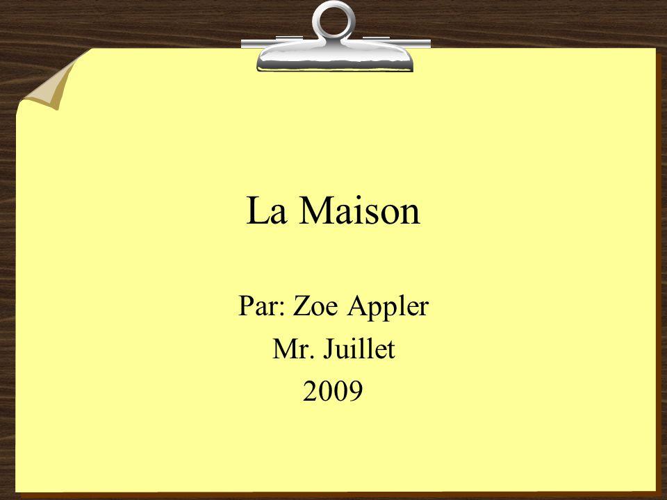 La Maison Par: Zoe Appler Mr. Juillet 2009