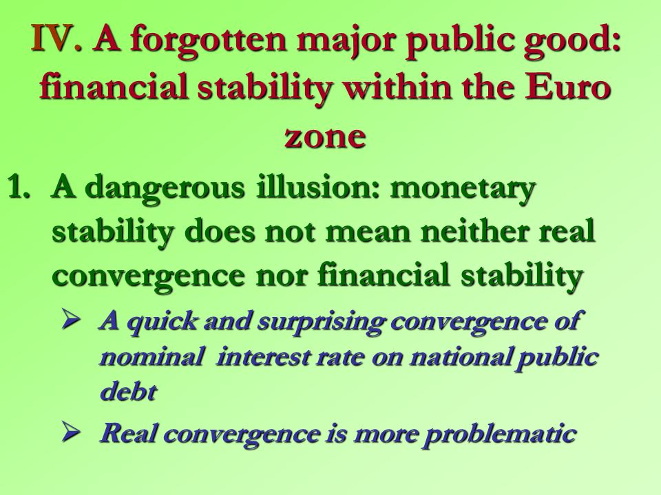  Three main failings of public goods economic theory  The historicity of the process of European integration  There is no separability of public goods, they are largely interdependent.