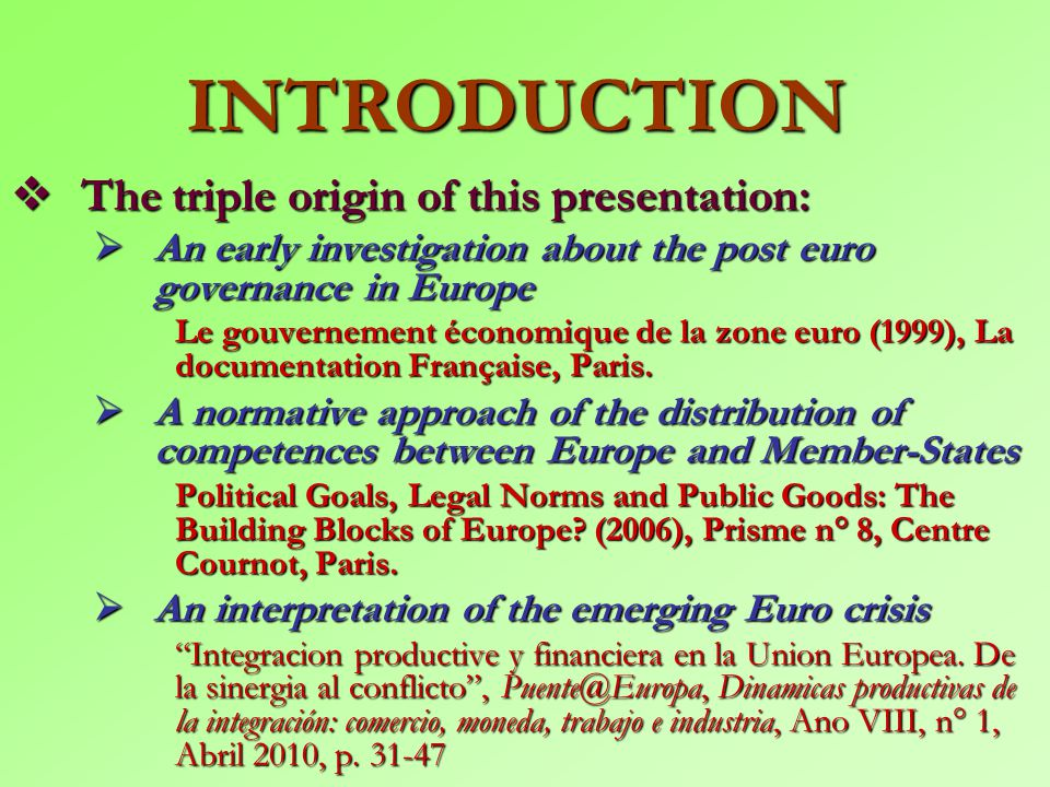 EUROPEAN GOVERNANCE AND THE ECONOMIC THEORY OF PUBLIC GOODS: From the Rome treaty to the present crisis of the euro zone Robert Boyer Centro de Excele