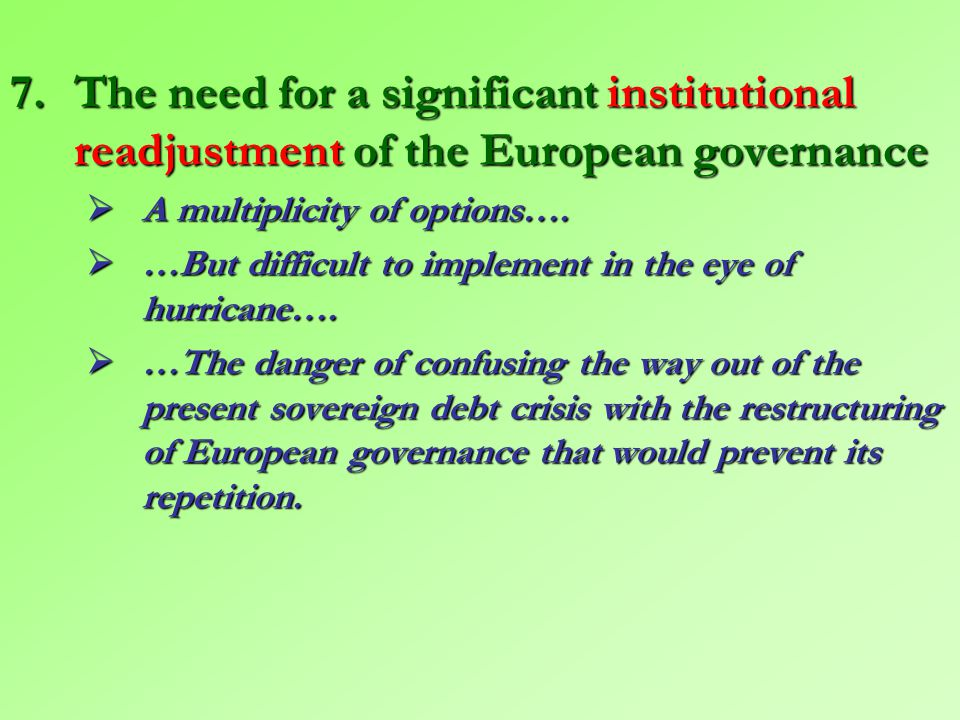 Figure 4 – Disentangling the various causes of the Euro zone crisis EURO Systemic crisis Absence of any institutionalized bailing out process The Gree
