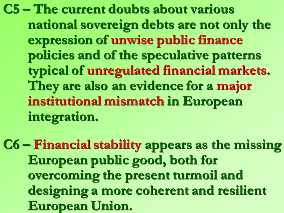 C3 – The Euro has been introduced as a necessary complement to the deepening of the internal market, in order to foster competition led growth regimes