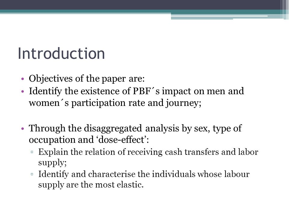 Introduction Objectives of the paper are: Identify the existence of PBF´s impact on men and women´s participation rate and journey; Through the disagg