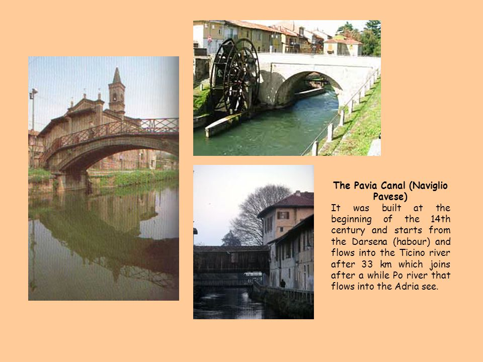 The Pavia Canal (Naviglio Pavese) It was built at the beginning of the 14th century and starts from the Darsena (habour) and flows into the Ticino riv