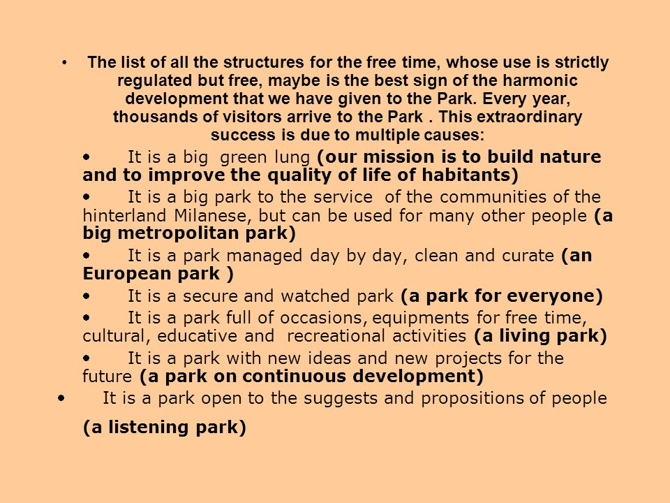 The list of all the structures for the free time, whose use is strictly regulated but free, maybe is the best sign of the harmonic development that we