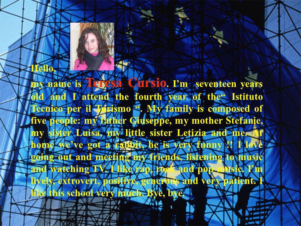 Hello, My name is Tonia Peluso, and I attend the fourth year of the Istituto Tecnico per il Turismo .