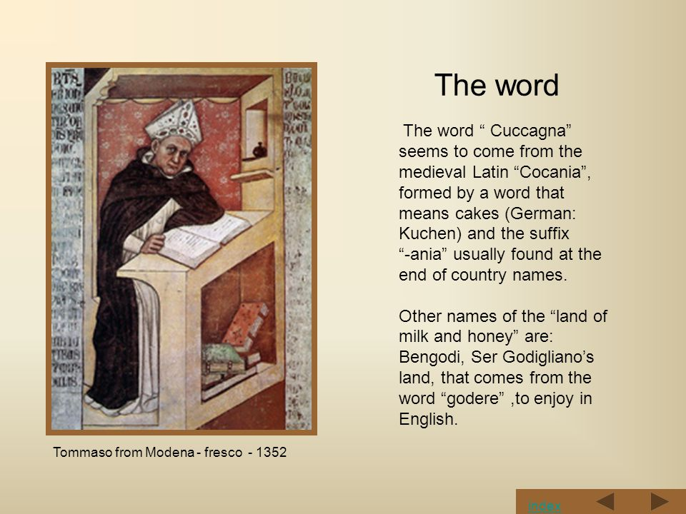 """The word """" Cuccagna"""" seems to come from the medieval Latin """"Cocania"""", formed by a word that means cakes (German: Kuchen) and the suffix """"-ania"""" usuall"""