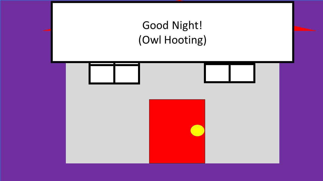 Good Night! (Owl Hooting)