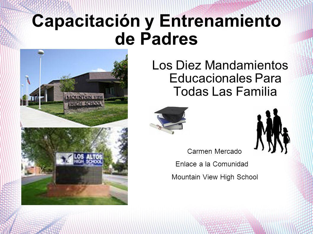 Capacitación y Entrenamiento de Padres Los Diez Mandamientos Educacionales Para Todas Las Familia Carmen Mercado Enlace a la Comunidad Mountain View High School
