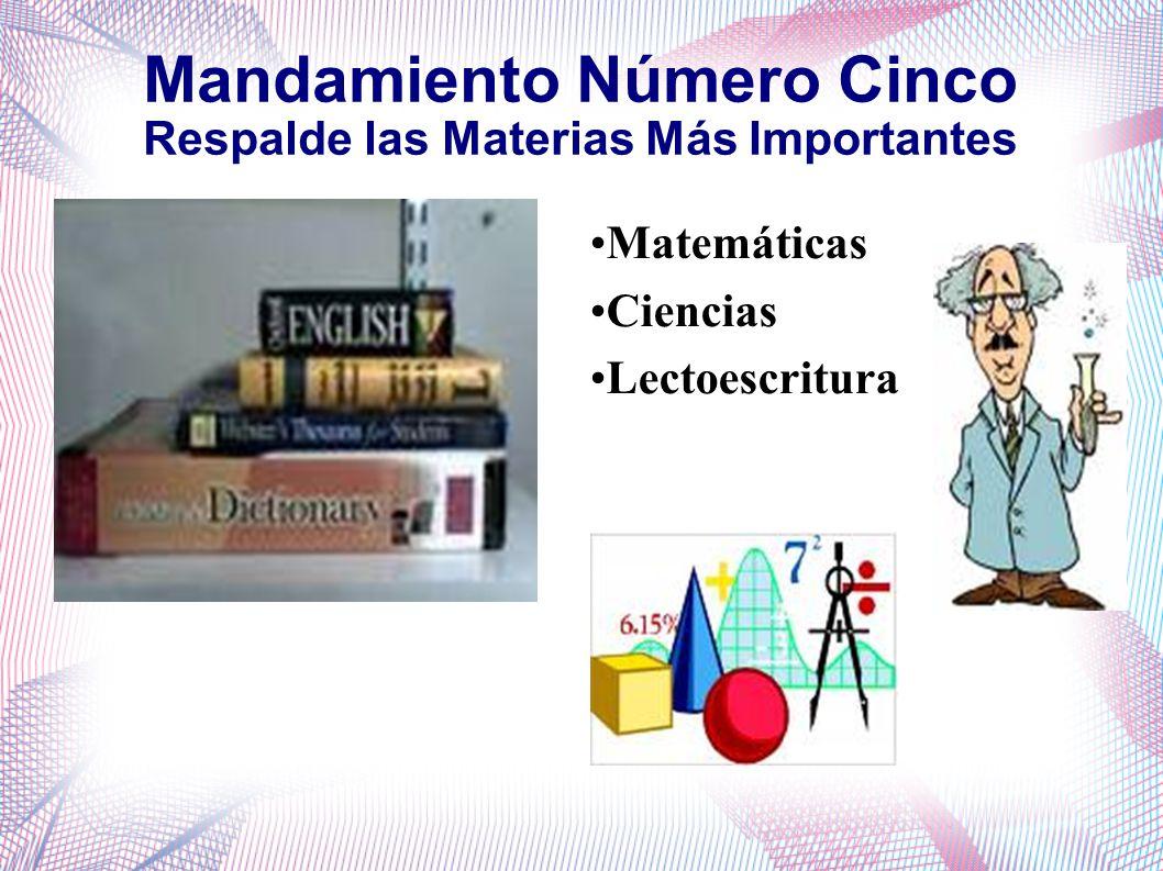 Mandamiento Número Cinco Respalde las Materias Más Importantes Matemáticas Ciencias Lectoescritura