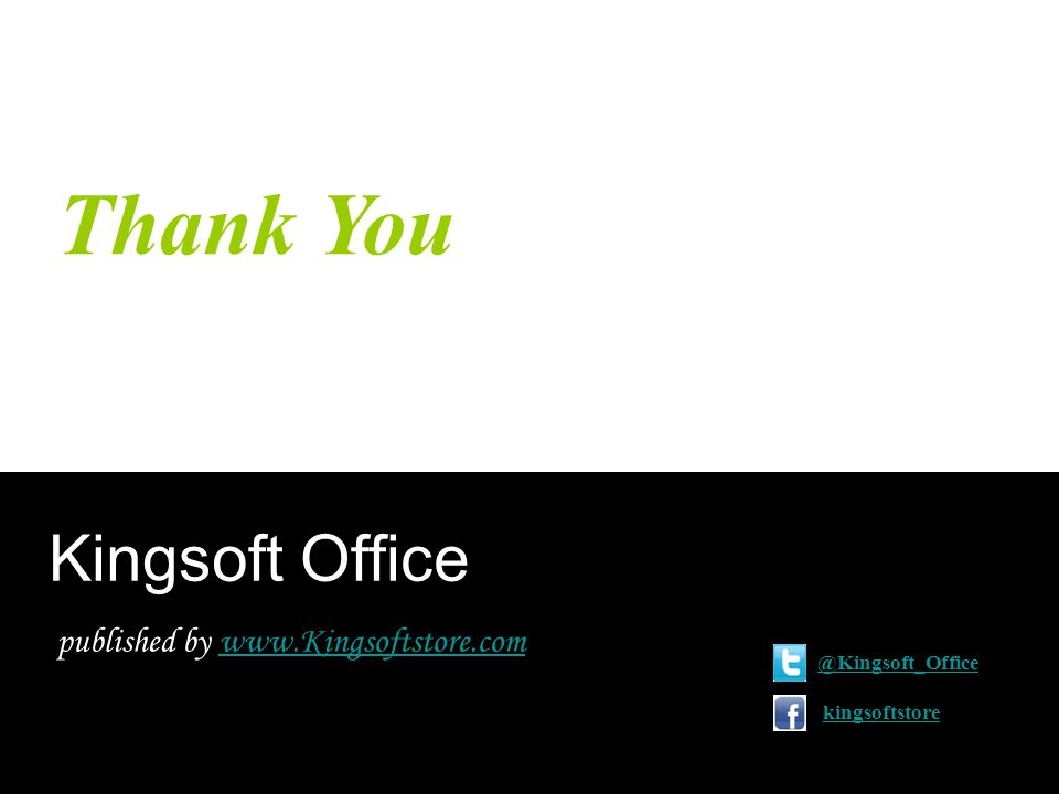 Thank You Kingsoft Office published by www.Kingsoftstore.comwww.Kingsoftstore.com @Kingsoft_Office kingsoftstore