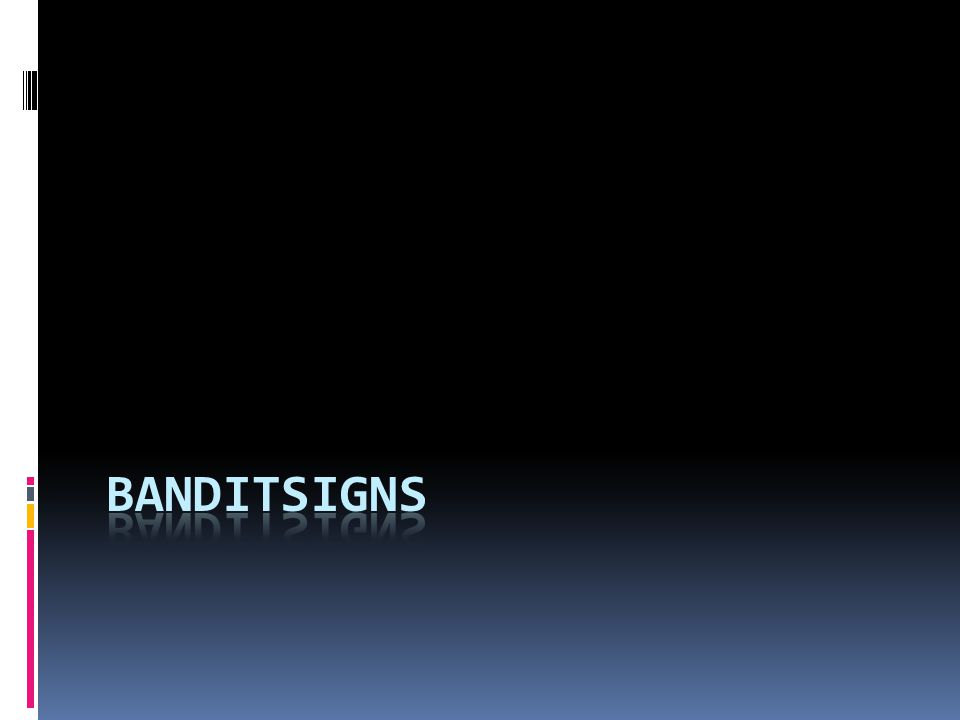 What are Bandit Signs. Our company s slogan is, We Create The Marketing That Works...