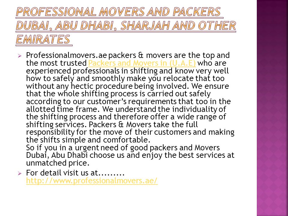  Professionalmovers.ae packers & movers are the top and the most trusted Packers and Movers in (U.A.E) who are experienced professionals in shifting and know very well how to safely and smoothly make you relocate that too without any hectic procedure being involved.