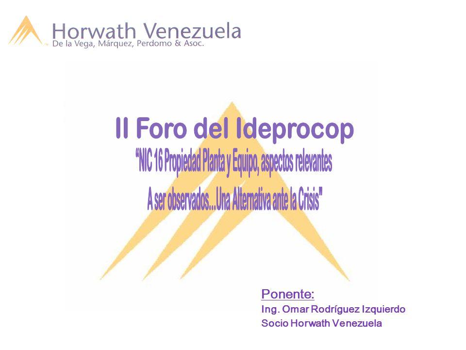 Ponente: Ing. Omar Rodríguez Izquierdo Socio Horwath Venezuela