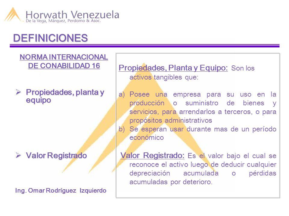 NORMA INTERNACIONAL DE CONABILIDAD 16  Propiedades, planta y equipo  Valor Registrado Ing.