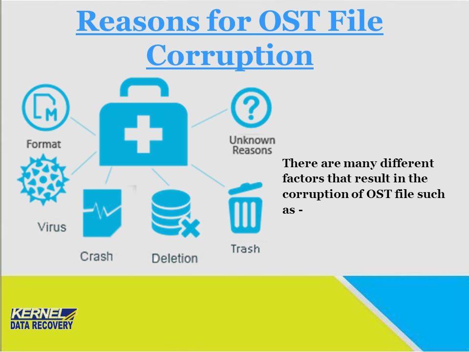 Reasons for OST File Corruption There are many different factors that result in the corruption of OST file such as -