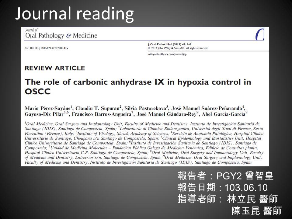 Journal reading 報告者: PGY2 曾智皇 報告日期 : 103.06.10 指導老師 : 林立民 醫師 陳玉昆 醫師