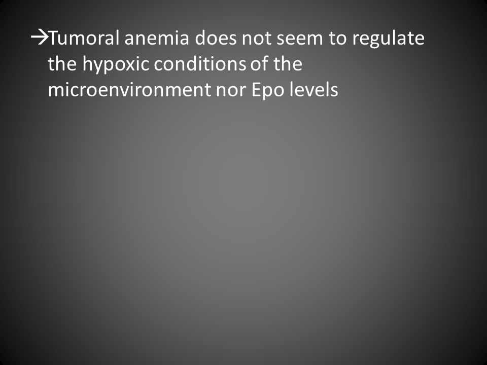  Tumoral anemia does not seem to regulate the hypoxic conditions of the microenvironment nor Epo levels