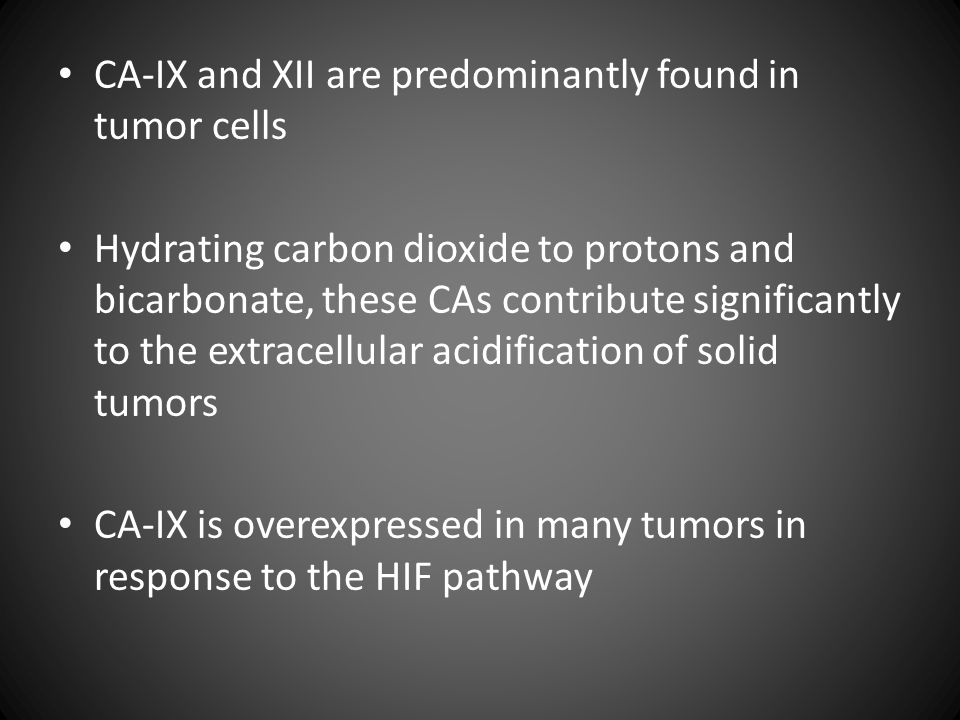 CA-IX and XII are predominantly found in tumor cells Hydrating carbon dioxide to protons and bicarbonate, these CAs contribute significantly to the ex