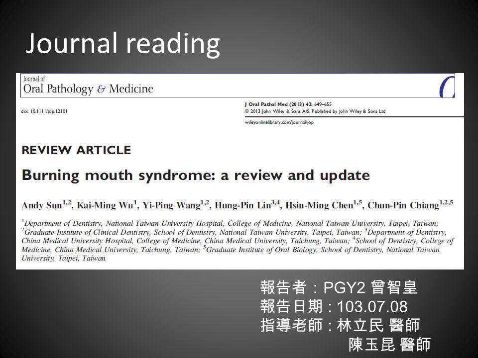 Journal reading 報告者: PGY2 曾智皇 報告日期 : 103.07.08 指導老師 : 林立民 醫師 陳玉昆 醫師