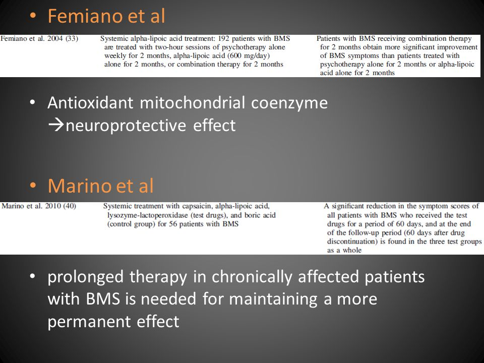 Femiano et al Antioxidant mitochondrial coenzyme  neuroprotective effect Marino et al prolonged therapy in chronically affected patients with BMS is needed for maintaining a more permanent effect
