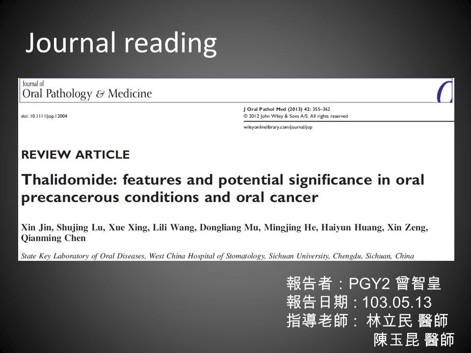 Journal reading 報告者: PGY2 曾智皇 報告日期 : 103.05.13 指導老師 : 林立民 醫師 陳玉昆 醫師