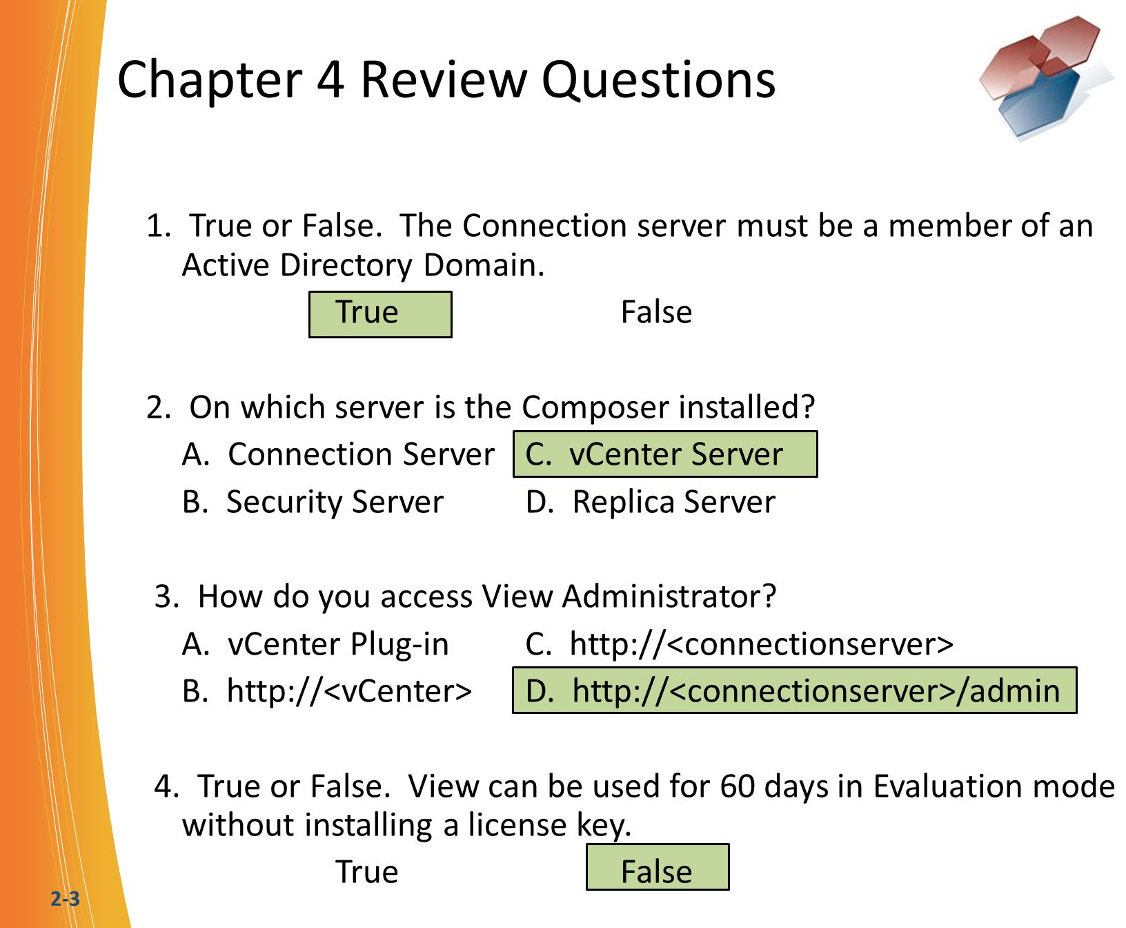 2-3 Chapter 4 Review Questions 1. True or False.
