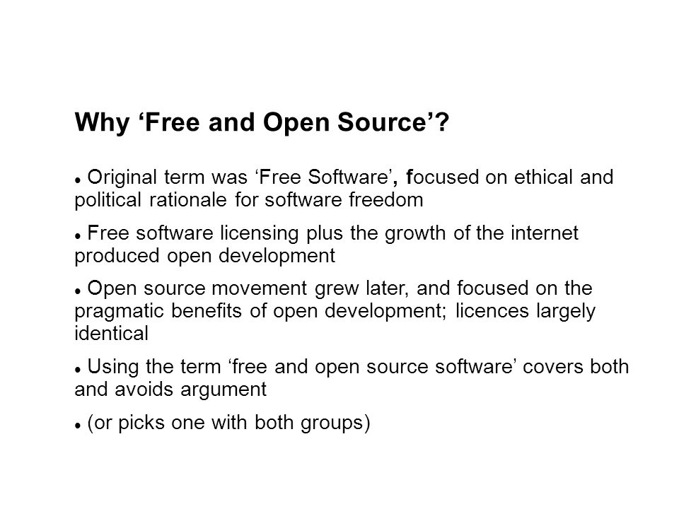 Why 'Free and Open Source'.