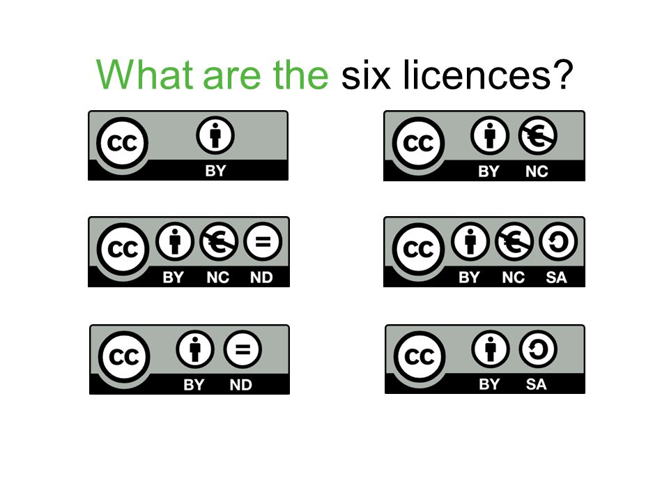 What are the six licences?