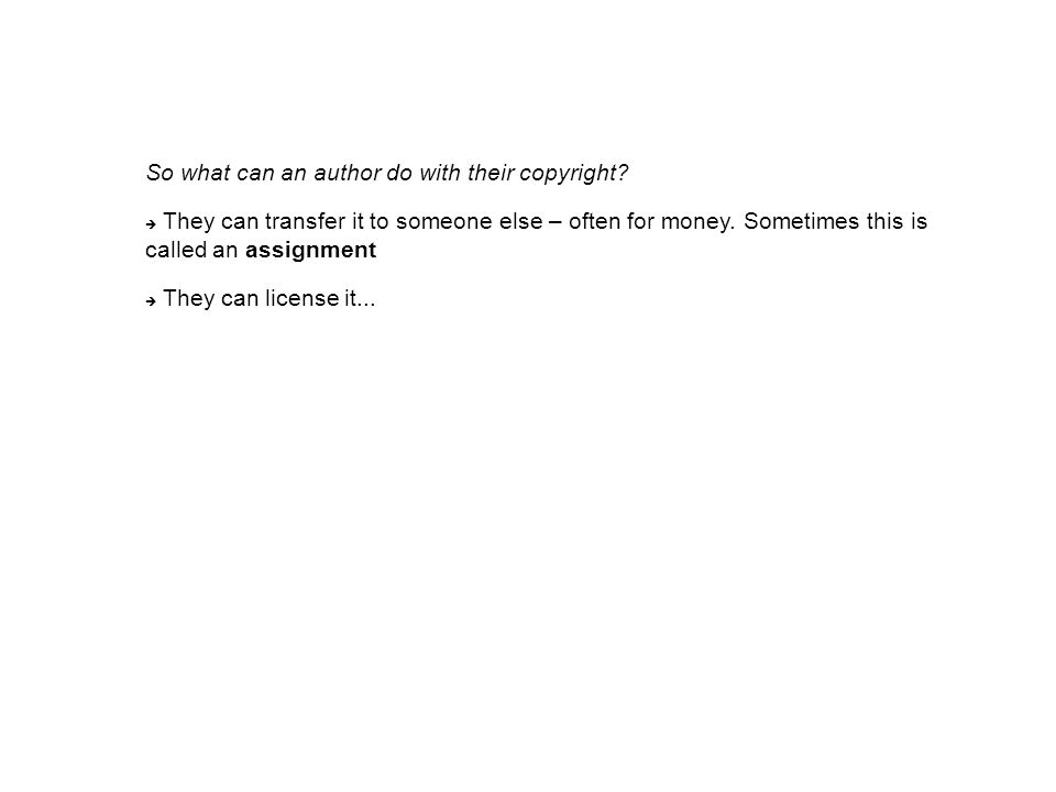 So what can an author do with their copyright.