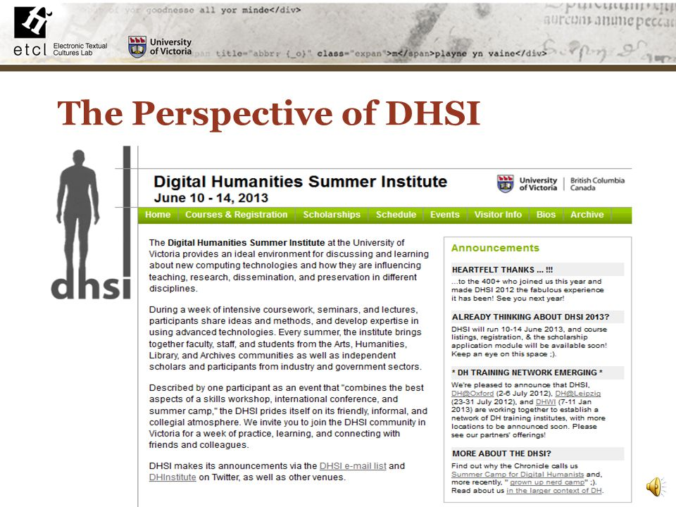 An International Training Network After several years of success and growth -- culminating in 2012 with over 400 attendees -- the Digital Humanities S
