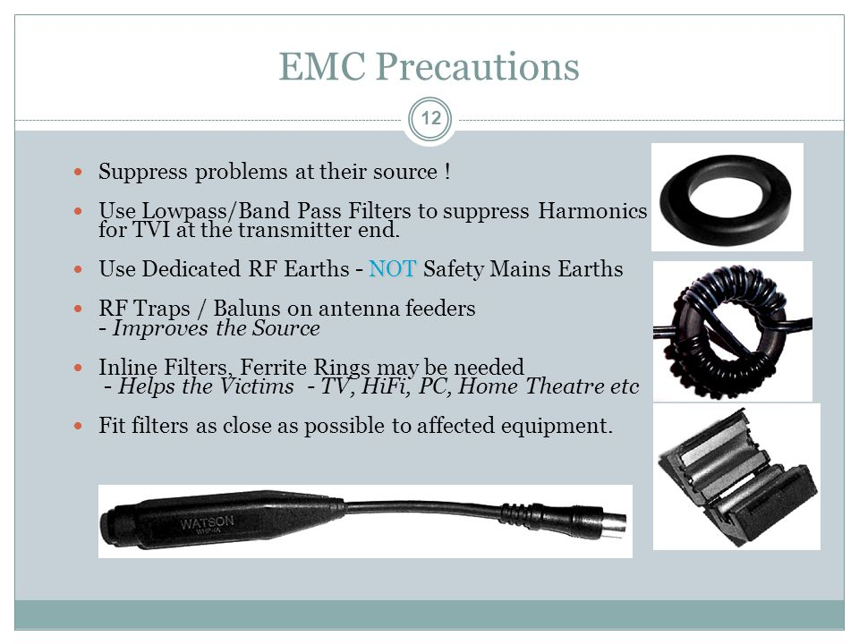 EMC Precautions Suppress problems at their source .