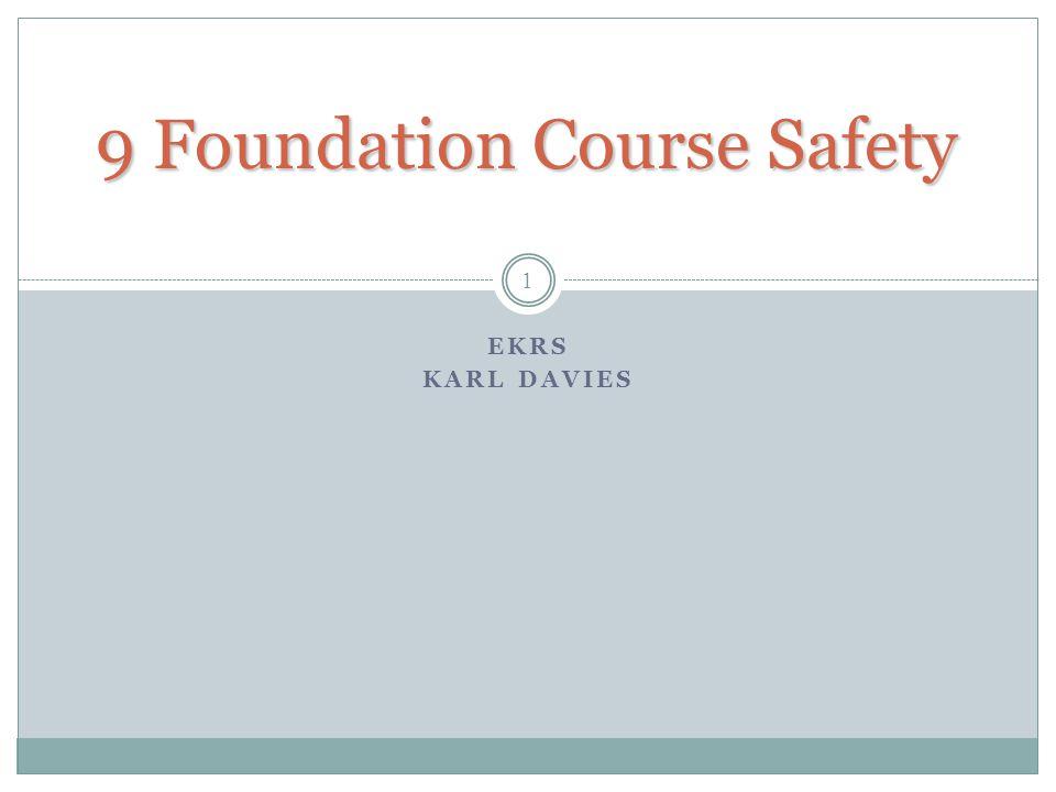 9 Foundation Course Safety EKRS KARL DAVIES 1