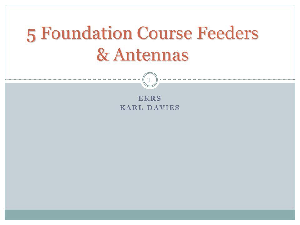 5 Foundation Course Feeders & Antennas EKRS KARL DAVIES 1