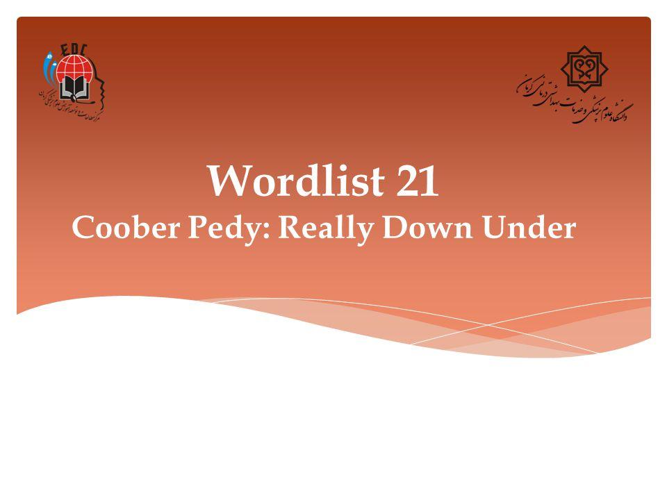 Wordlist 21 Coober Pedy: Really Down Under