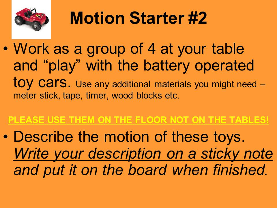 """Motion Starter #2 Work as a group of 4 at your table and """"play"""" with the battery operated toy cars. Use any additional materials you might need – mete"""