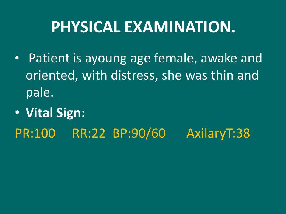 PHYSICAL EXAMINATION.