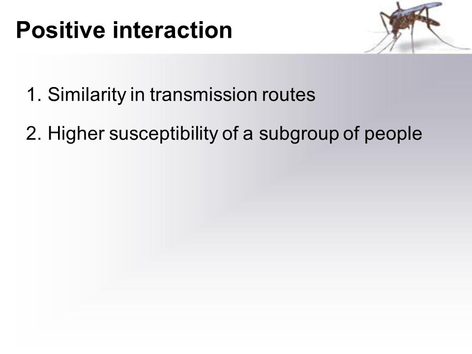 Negative interaction 1.Suppression 2.Cross immunity 3.Differences in the biology of Plasmodium spp 4.Environmental factors 5.Missed mixed infections in blood slides