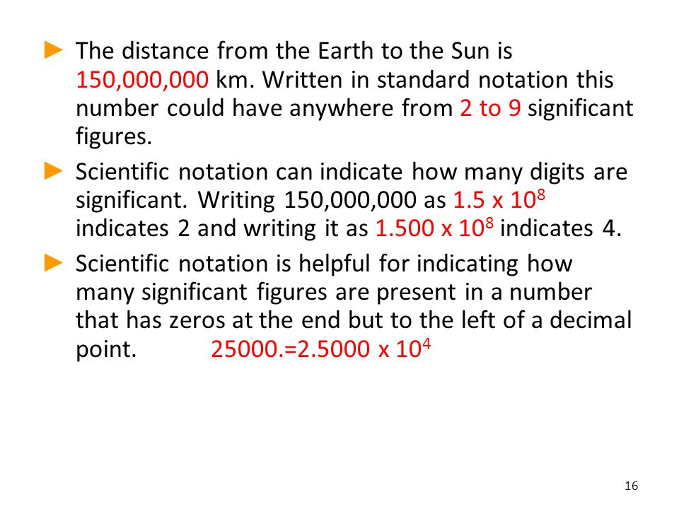► ► The distance from the Earth to the Sun is 150,000,000 km.