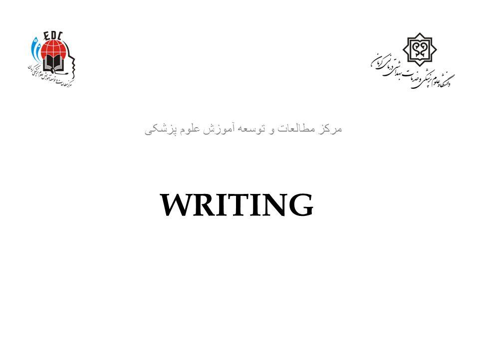WRITING مرکز مطالعات و توسعه آموزش علوم پزشکی